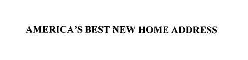 AMERICA'S BEST NEW HOME ADDRESS