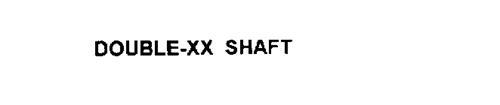 DOUBLE-XX SHAFT