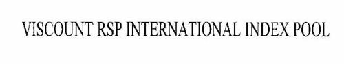 VISCOUNT RSP INTERNATIONAL INDEX POOL