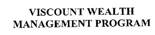 VISCOUNT WEALTH MANAGEMENT PROGRAM