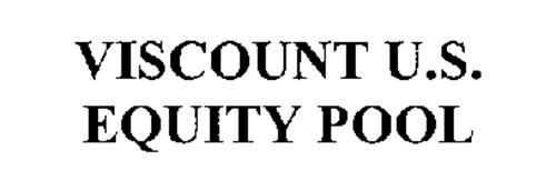 VISCOUNT U.S. EQUITY POOL