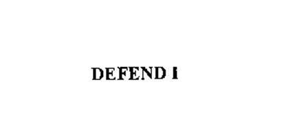 DEFEND I