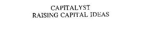 CAPITALYST RAISING CAPITAL IDEAS