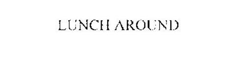 LUNCH AROUND
