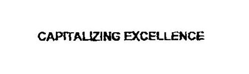 CAPITALIZING EXCELLENCE