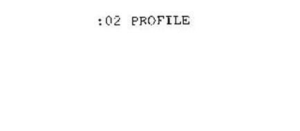 :02 PROFILE