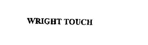 WRIGHT TOUCH