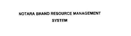NOTARA BRAND RESOURCE MANAGEMENT SYSTEM