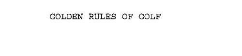 GOLDEN RULES OF GOLF