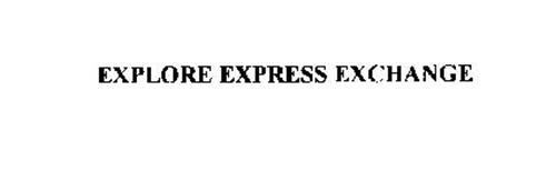 EXPLORE EXPRESS EXCHANGE