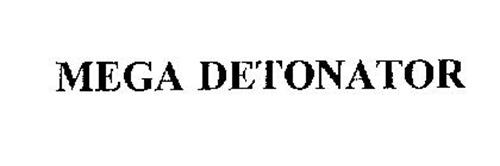 MEGA DETONATOR