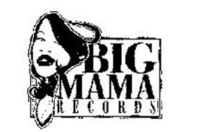 BIG MAMA RECORDS