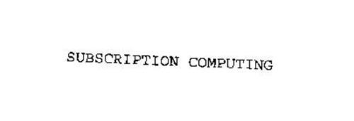 SUBSCRIPTION COMPUTING