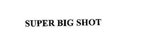 SUPER BIG SHOT