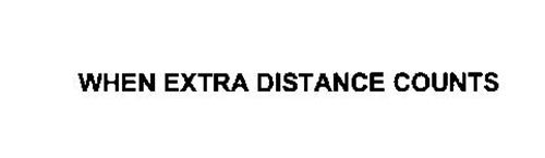 WHEN EXTRA DISTANCE COUNTS