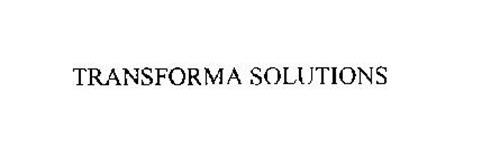 TRANSFORMA SOLUTIONS