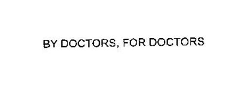 BY DOCTORS, FOR DOCTORS
