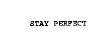 STAY PERFECT
