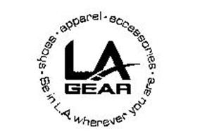 LA GEAR SHOES APPAREL ACCESSORIES BE IN L.A. WHEREVER YOU ARE