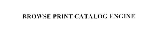 BROWSE PRINT CATALOG ENGINE