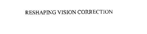 RESHAPING VISION CORRECTION