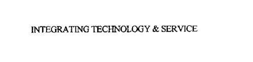 INTEGRATING TECHNOLOGY & SERVICE