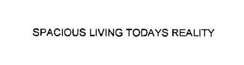 SPACIOUS LIVING TODAYS REALITY