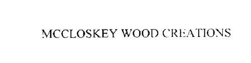 MCCLOSKEY WOOD CREATIONS