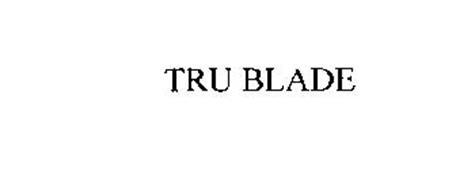TRU BLADE