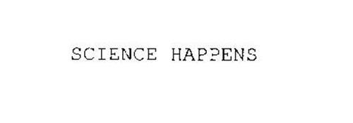 SCIENCE HAPPENS