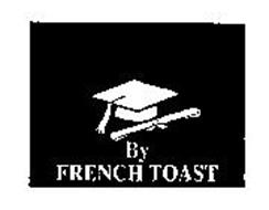 BY FRENCH TOAST