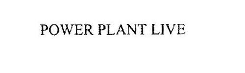 POWER PLANT LIVE