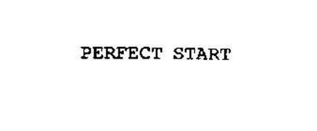 PERFECT START