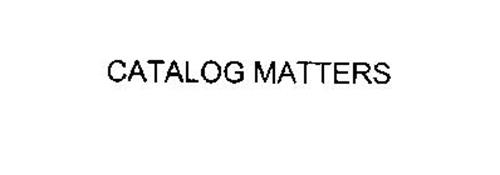 CATALOG MATTERS