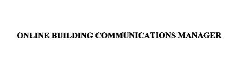 ONLINE BUILDING COMMUNICATIONS MANAGER