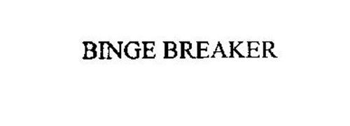 BINGE BREAKER