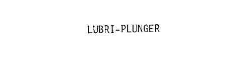 LUBRI-PLUNGER