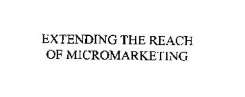 EXTENDING THE REACH OF MICROMARKETING