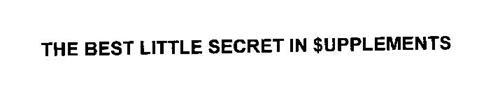 THE BEST LITTLE SECRET IN $UPPLEMENTS