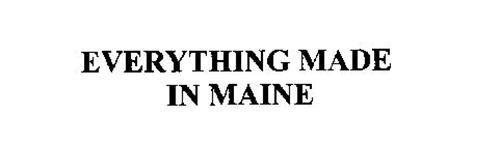 EVERYTHING MADE IN MAINE