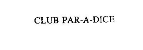 CLUB PAR-A-DICE