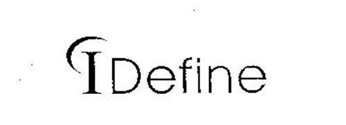 I DEFINE