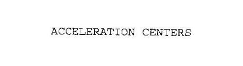ACCELERATION CENTERS