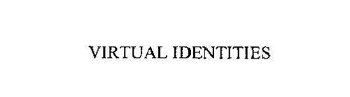 VIRTUAL IDENTITIES