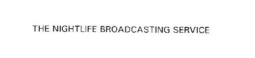 THE NIGHTLIFE BROADCASTING NETWORK