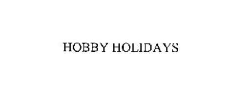 HOBBY HOLIDAYS