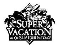 SUPER VACATION WHOLESALE TOUR PACKAGE
