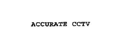 ACCURATE CCTV