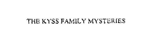 THE KYSS FAMILY MYSTERIES