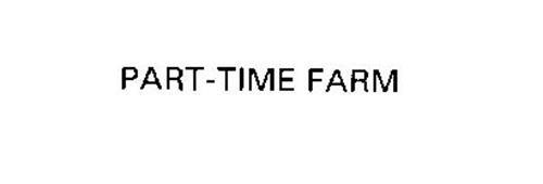 PART-TIME FARM